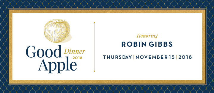 2018 Good Apple Dinner Honoring Robin Gibbs